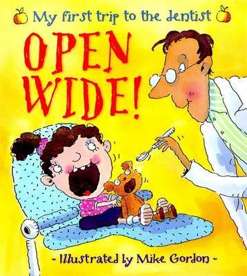 New Experiences: Open Wide! - My First Trip To The Dentist by Jen Green