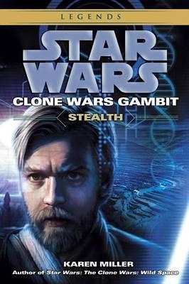 Star Wars: Clone Wars Gambit: Stealth by Karen Miller image
