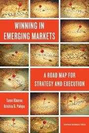Winning in Emerging Markets by Krishna G. Palepu image