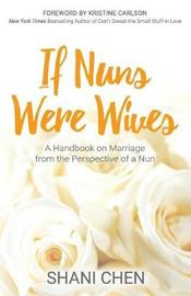If Nuns Were Wives by Shani Chen