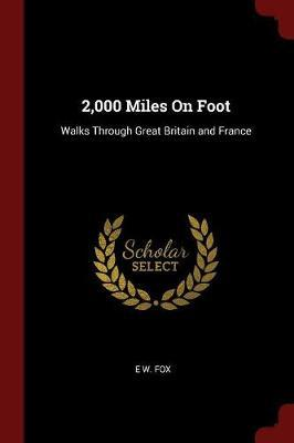 2,000 Miles on Foot by E. W. Fox image