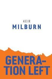 Generation Left by Keir Milburn