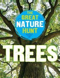 The Great Nature Hunt: Trees by Clare Hibbert
