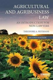 Agricultural and Agribusiness Law by Theodore A. Feitshans