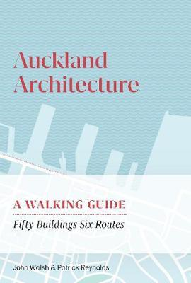 Auckland Architecture by John Walsh