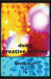 Doing Creative Writing by Steve May