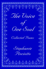 The Voice of One Soul: Collected Poems by Stephanie Pisciotto image