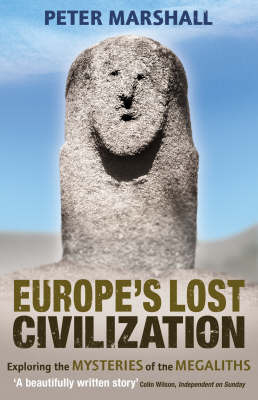 Europe's Lost Civilization: Exploring the Mysteries of the Megaliths by Peter Marshall image