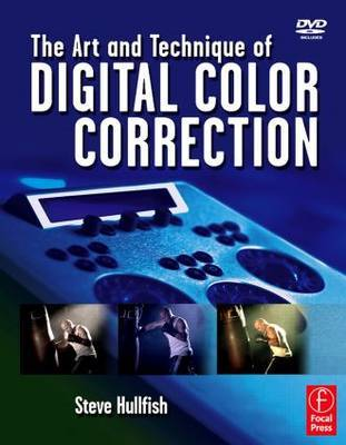 The Art and Technique of Digital Color Correction by Steve Hullfish image