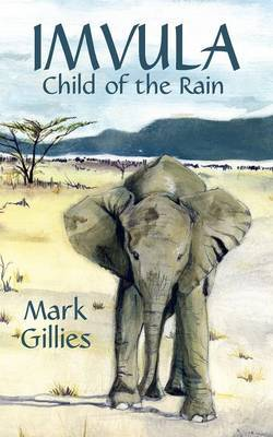 Imvula, Child of the Rain by Mark Gillies