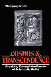 Cosmos & Transcendence by Wolfgang Smith