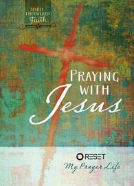 Praying with Jesus by Sammy Rodriguez