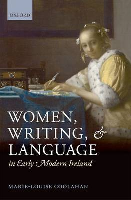 Women, Writing, and Language in Early Modern Ireland by Marie-Louise Coolahan image