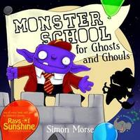 Monster School for Ghosts and Ghouls by Simon Morse image