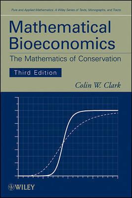 Mathematical Bioeconomics by Colin W. Clark