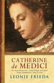 Catherine de Medici by Leonie Frieda image