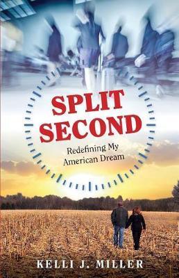 Split Second by Kelli J Miller