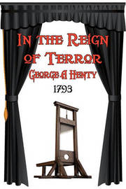 In the Reign of Terror by George A. Henty