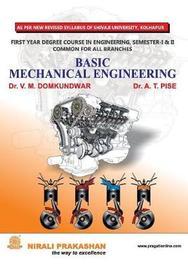 Basic Mechanical Engineering (Fe Sem. I, Su) by Dr V M Domkundwar