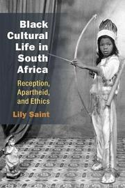 Black Cultural Life in South Africa by Lily Saint