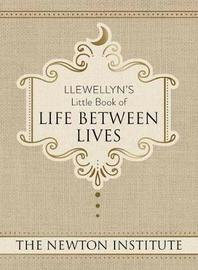 Llewellyn's Little Book of Life Between Lives by Newton Institute, The
