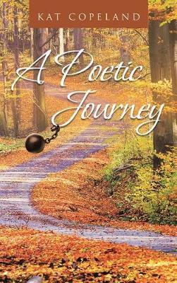 A Poetic Journey by Kat Copeland
