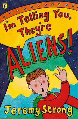 I'm Telling You They're Aliens by Jeremy Strong image