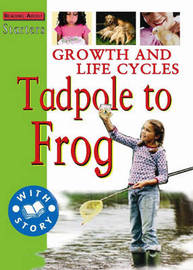 Growth and Life Cycles: Tadpole to Frog by Stewart Ross image