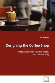 Designing the Coffee Shop by Lisa Waxman image