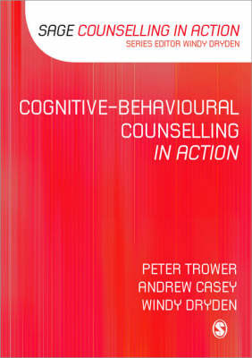 Cognitive-behavioural Counselling in Action by Peter Trower