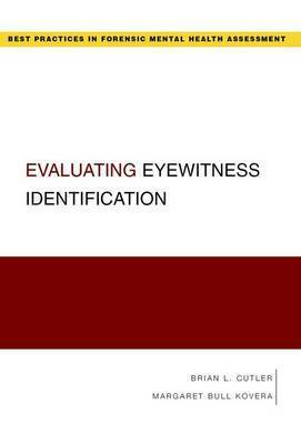 Evaluating Eyewitness Identification by Brian L. Cutler