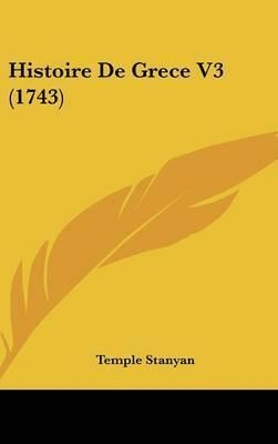 Histoire De Grece V3 (1743) by Temple Stanyan