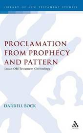 Proclamation from Prophecy and Pattern by Darrell L. Bock