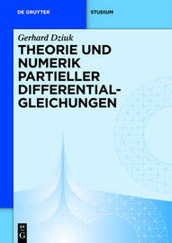 Theory and Numerical Solution of Partial Differential Equations by Gerhard Dziuk