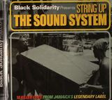 Black Solidarity Presents: String Up The Sound System by Various