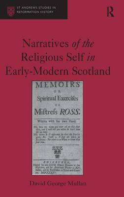 Narratives of the Religious Self in Early-Modern Scotland by David George Mullan image