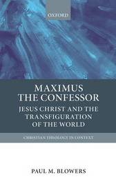 Maximus the Confessor by Paul M. Blowers