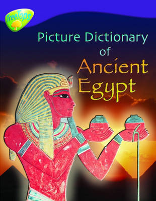 Oxford Reading Tree: Level 11: Treetops Non-Fiction: Picture Dictionary of Ancient Egypt by Fiona MacDonald