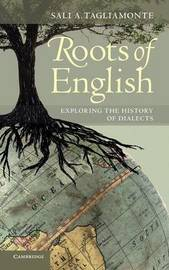Roots of English by Sali A Tagliamonte