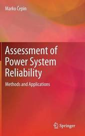 Assessment of Power System Reliability by Marko Cepin