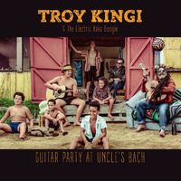 Guitar Party At Uncle's Bach (2CD) by Troy Kingi & The Electric Haka Boogie