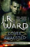 Lover Awakened (Black Dagger Brotherhood #3) (UK Ed.) by J.R. Ward