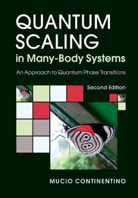 Quantum Scaling in Many-Body Systems by Mucio Continentino