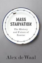 Mass Starvation by Alex De Waal image