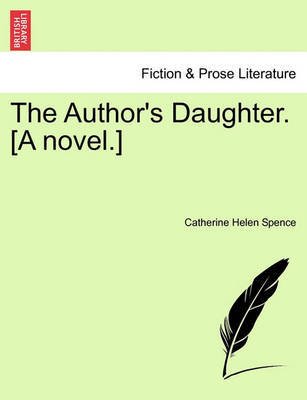 The Author's Daughter. [A Novel.] Vol. II. by Catherine Helen Spence image