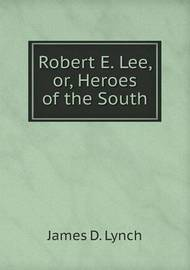 robert e lee southern hero Robert e lee's southern tragedy: the rebel general who might have been george washington lincoln wanted him to lead the union against the south.