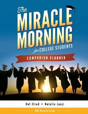 The Miracle Morning for College Students Companion Planner by Hal Elrod