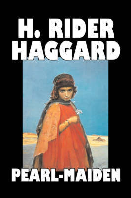 Pearl-Maiden by H. Rider Haggard, Fiction, Fantasy, Historical, Action & Adventure, Fairy Tales, Folk Tales, Legends & Mythology by H.Rider Haggard image