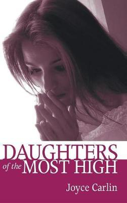 Daughters of the Most High by Joyce Carlin image