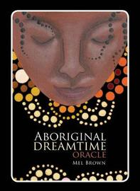 Aboriginal Dreamtime Oracle by Brown